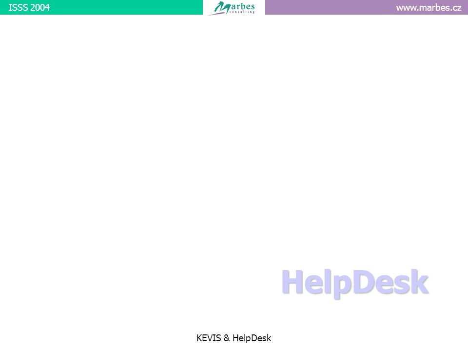 www.marbes.czISSS 2004 KEVIS & HelpDesk HelpDesk