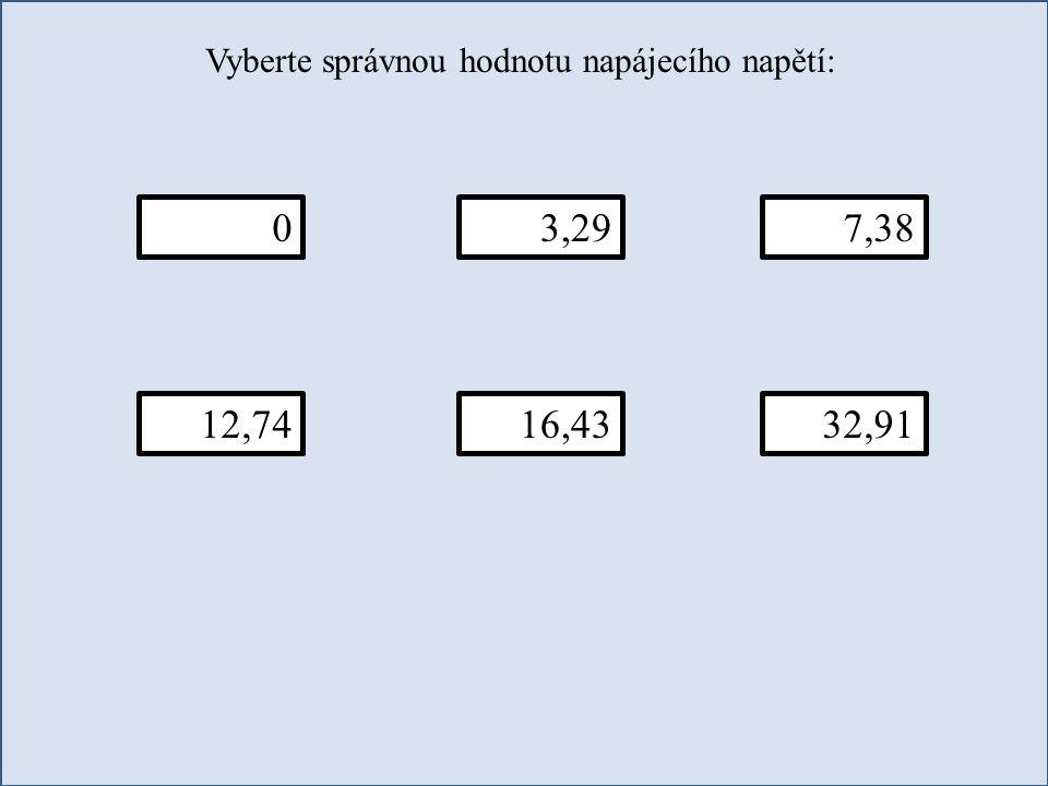Vyberte správnou hodnotu napájecího napětí: 07,383,29 12,7416,4332,91