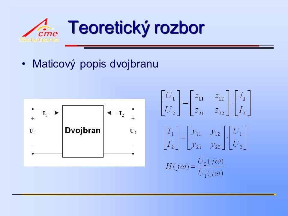 Teoretický rozbor Maticový popis dvojbranu