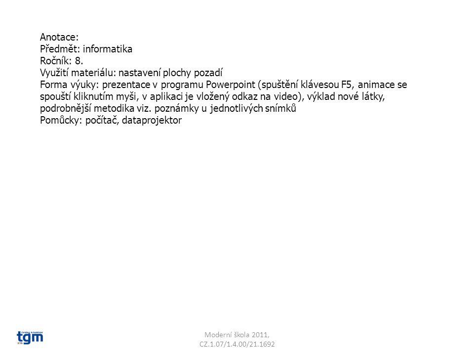 Anotace: Předmět: informatika Ročník: 8. Využití materiálu: nastavení plochy pozadí Forma výuky: prezentace v programu Powerpoint (spuštění klávesou F