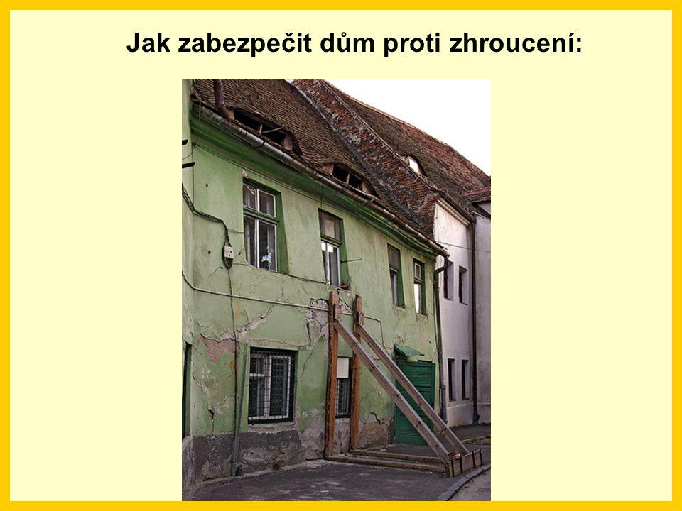 Jak zabezpečit dům proti zhroucení: