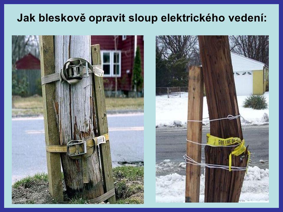 Jak bleskově opravit sloup elektrického vedení: