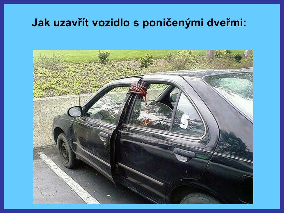 Jak uzavřít vozidlo s poničenými dveřmi: