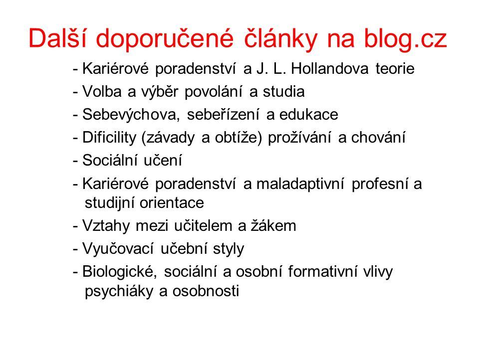Další doporučené články na blog.cz - Kariérové poradenství a J. L. Hollandova teorie - Volba a výběr povolání a studia - Sebevýchova, sebeřízení a edu