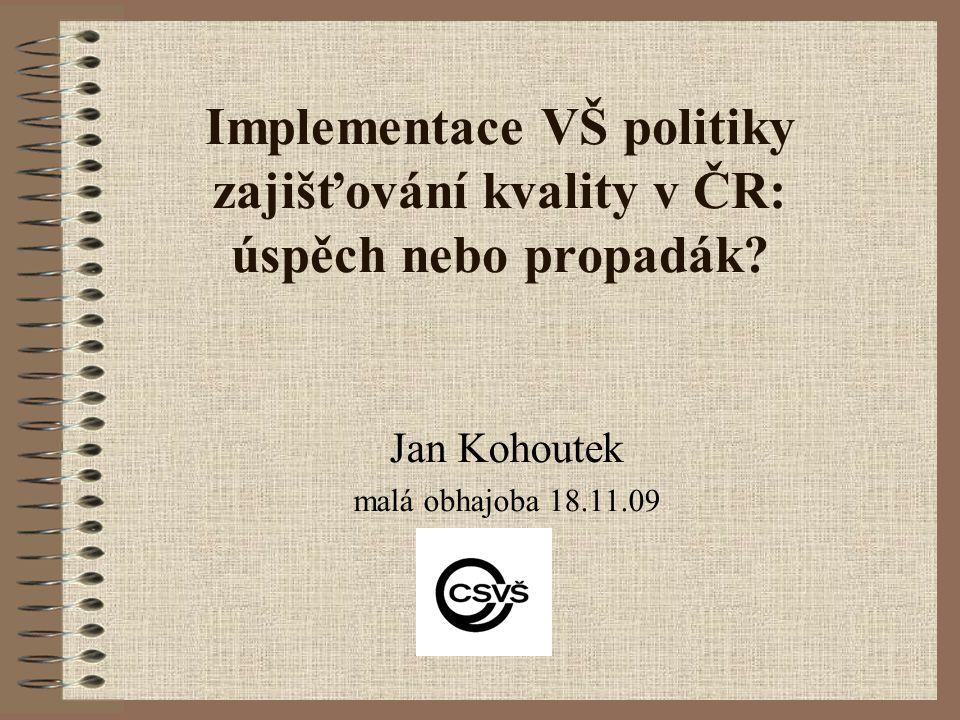 Implementace VŠ politiky zajišťování kvality v ČR: úspěch nebo propadák.