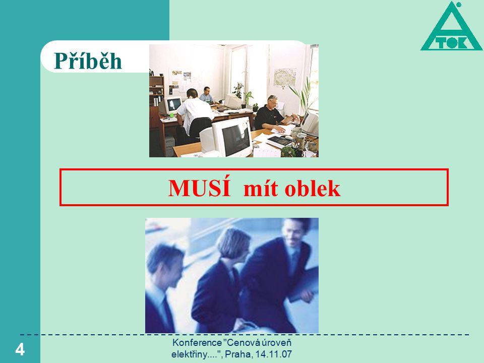 Konference Cenová úroveň elektřiny.... , Praha, 14.11.07 4 Příběh MUSÍ mít oblek