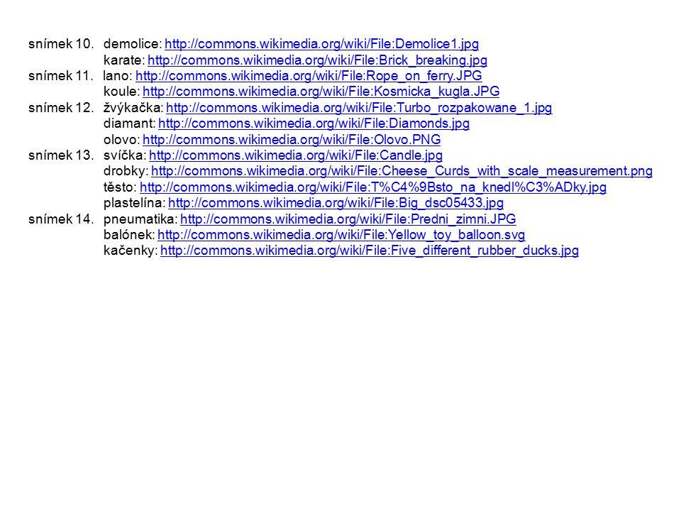 snímek 10. demolice: http://commons.wikimedia.org/wiki/File:Demolice1.jpghttp://commons.wikimedia.org/wiki/File:Demolice1.jpg karate: http://commons.w