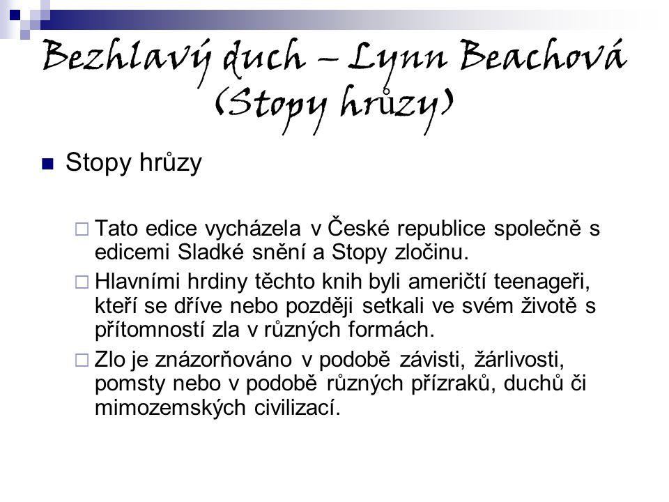 Bezhlavý duch – Lynn Beachová (Stopy hr ů zy) Stopy hrůzy  Tato edice vycházela v České republice společně s edicemi Sladké snění a Stopy zločinu. 
