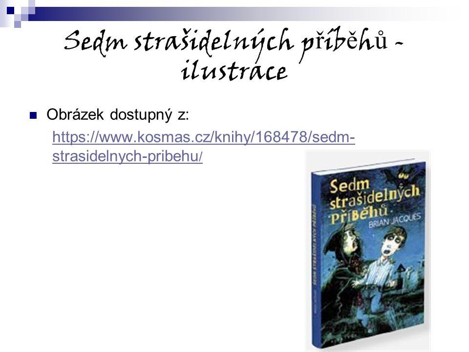 Sedm strašidelných p ř íb ě h ů - ilustrace Obrázek dostupný z: https://www.kosmas.cz/knihy/168478/sedm- strasidelnych-pribehu /