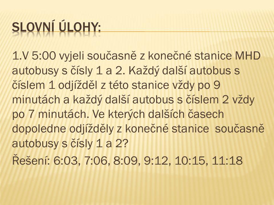 1.V 5:00 vyjeli současně z konečné stanice MHD autobusy s čísly 1 a 2.