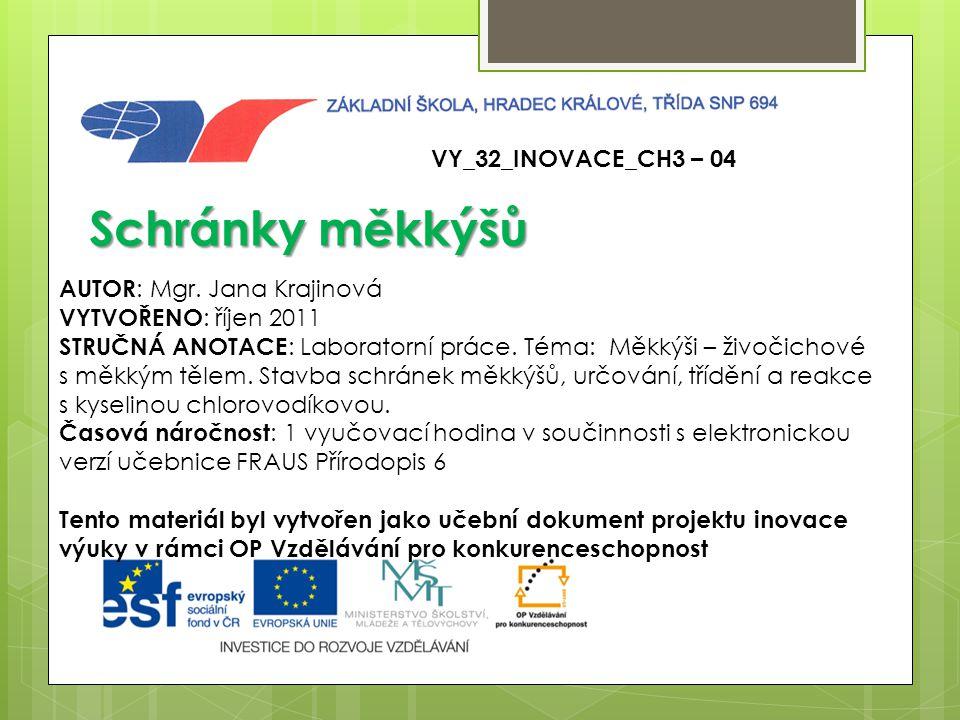 Použité zdroje:  Učebnice FRAUS Přírodopis 6  http://zavladsky.blog.idnes.cz/c/203954/Korysi-mekkysi- hlavonozci-a-jine-potvory.html