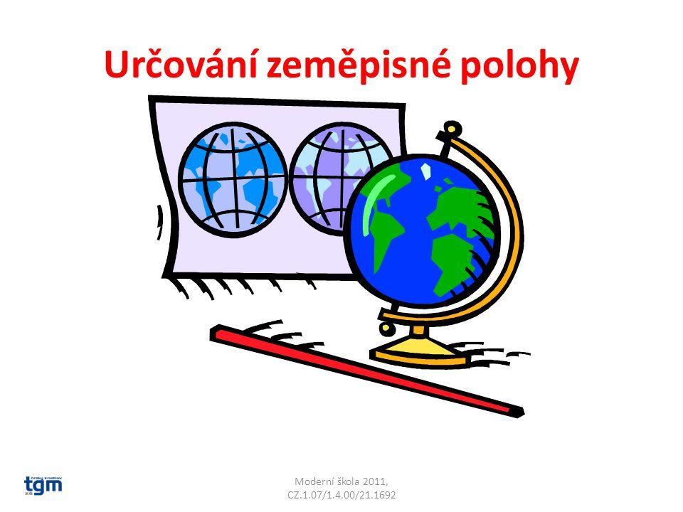 Zeměpisná šířka Moderní škola 2011, CZ.1.07/1.4.00/21.1692 SEVERNÍ JIŽNÍ ROVNÍK NULTÁ