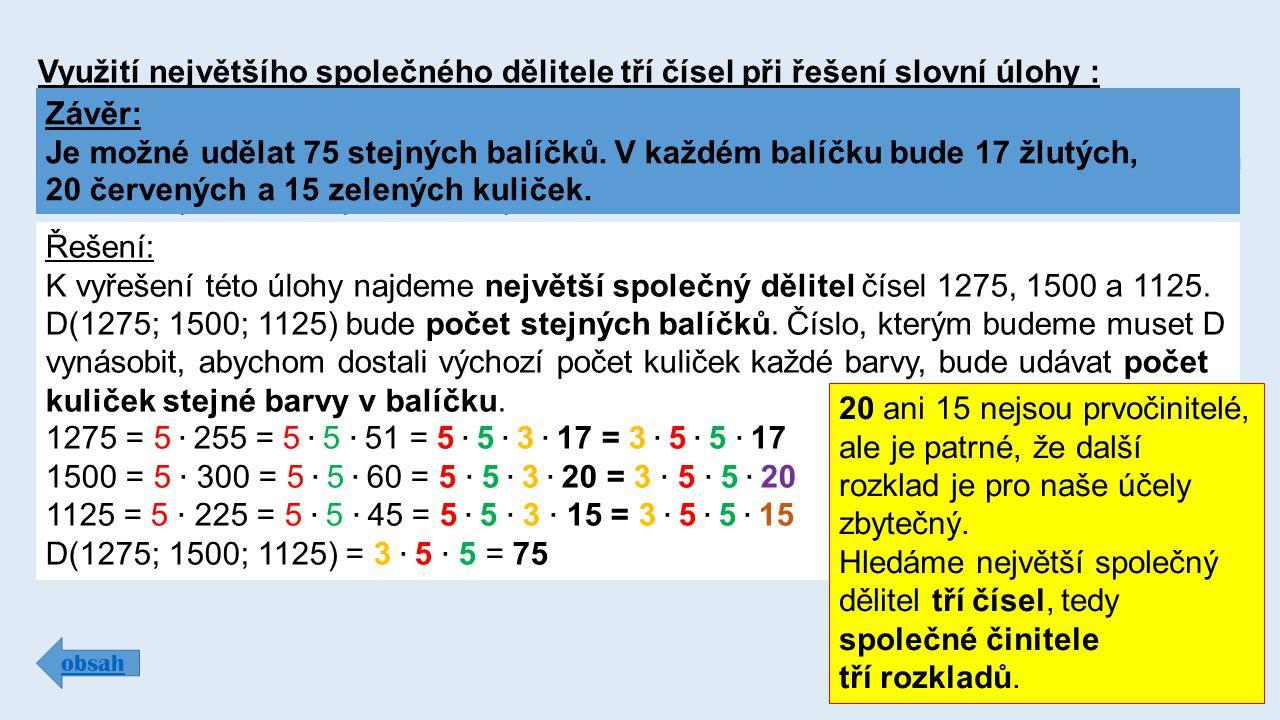 Využití největšího společného dělitele tří čísel při řešení slovní úlohy : obsah 1275 žlutých, 1500 červených a 1125 zelených kuliček máme rozdělit do co největšího počtu stejných balíčků.