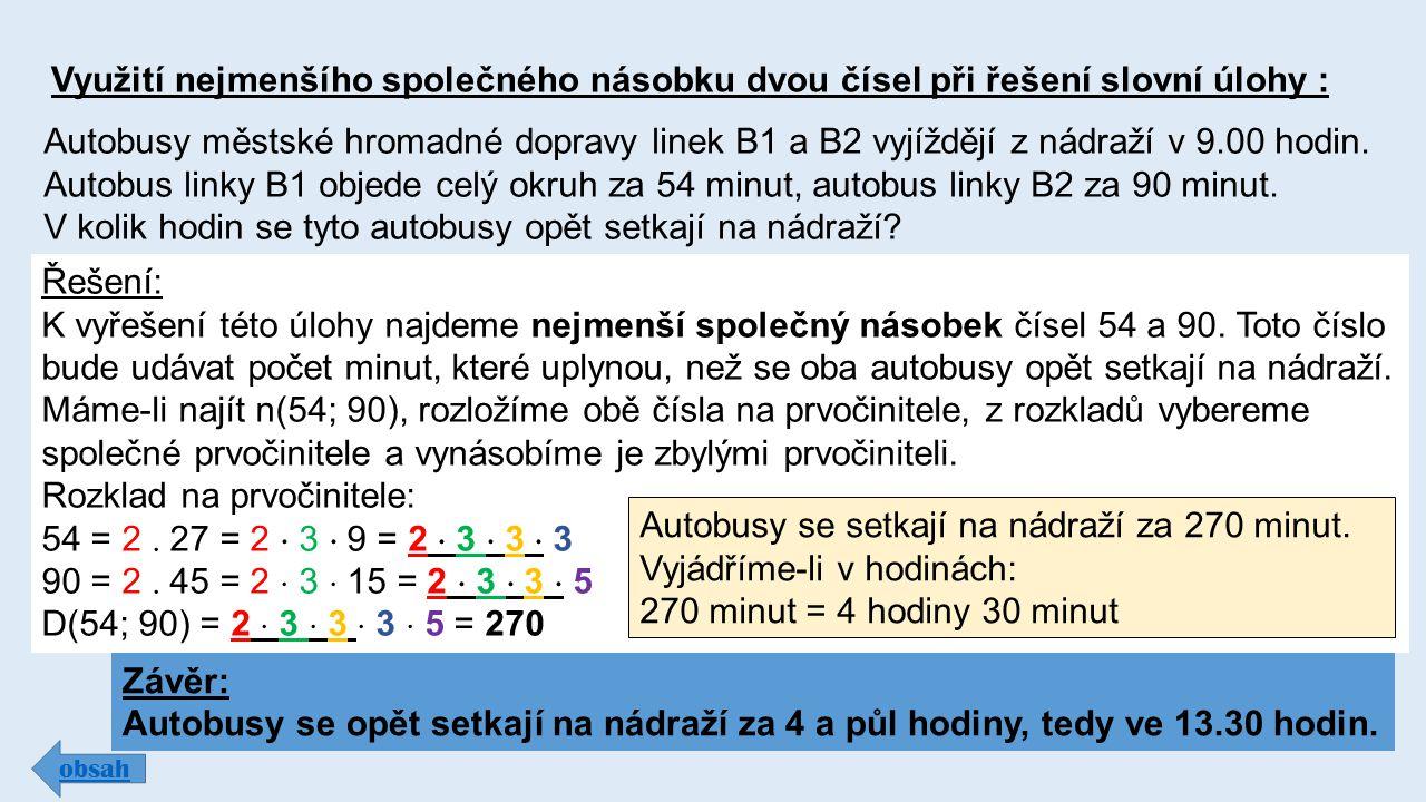 Využití nejmenšího společného násobku dvou čísel při řešení slovní úlohy : obsah Autobusy městské hromadné dopravy linek B1 a B2 vyjíždějí z nádraží v 9.00 hodin.