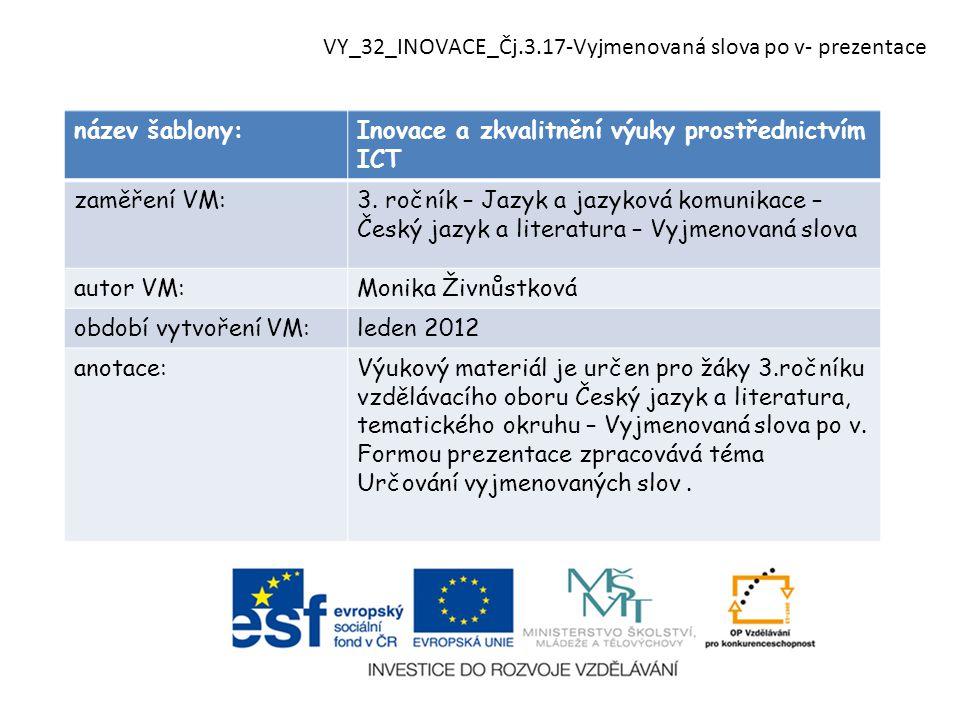 název šablony:Inovace a zkvalitnění výuky prostřednictvím ICT zaměření VM:3. ročník – Jazyk a jazyková komunikace – Český jazyk a literatura – Vyjmeno