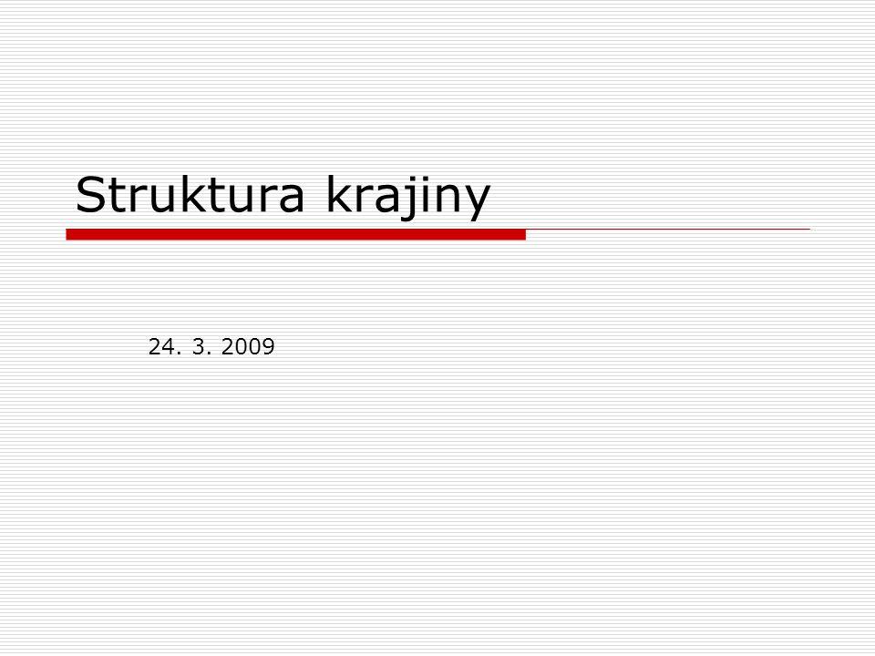 Struktura krajiny 24. 3. 2009