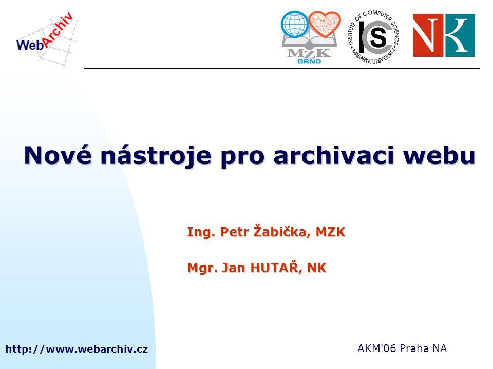 http://www.webarchiv.cz AKM 06 Praha NA Změny softwarového vybavení  2004-2005 postupný přechod na SW vyvíjený konsorciem IIPC (International Internet Preservation Consortium – www.netpreserve.org)  vývoj softwarového vybavení v rámci IIPC stále probíhá ARC   archivní souborový formát tar.gz nahrazen ARC formátem (podporovaným nástroji IIPC)  bylo nutno převést již uložená data do nového formátu.