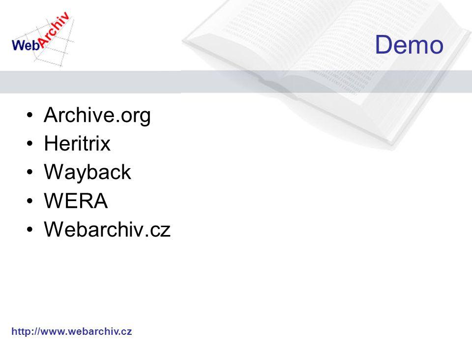 http://www.webarchiv.cz Demo Archive.org Heritrix Wayback WERA Webarchiv.cz