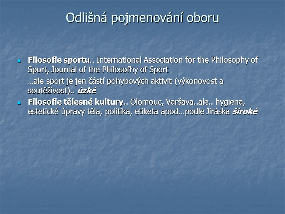 Odlišná pojmenování oboru Filosofie sportu.. International Association for the Philosophy of Sport, Journal of the Philosofhy of Sport Filosofie sport