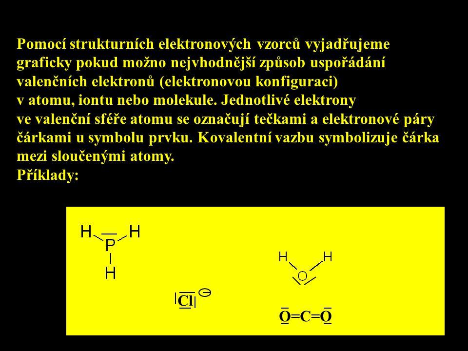 Pomocí strukturních elektronových vzorců vyjadřujeme graficky pokud možno nejvhodnější způsob uspořádání valenčních elektronů (elektronovou konfigurac