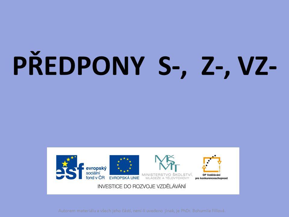 PŘEDPONY S-, Z-, VZ- Autorem materiálu a všech jeho částí, není-li uvedeno jinak, je PhDr. Bohumila Fillová.