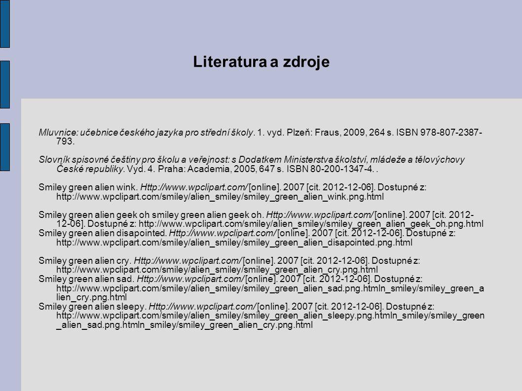 Literatura a zdroje Mluvnice: učebnice českého jazyka pro střední školy.