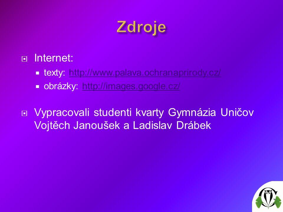  Internet:  texty: http://www.palava.ochranaprirody.cz/http://www.palava.ochranaprirody.cz/  obrázky: http://images.google.cz/http://images.google.