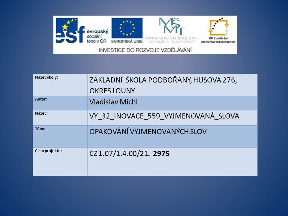 Prezentace je určena žákům 4.ročníku v hodině českého jazyka jako opakovací.