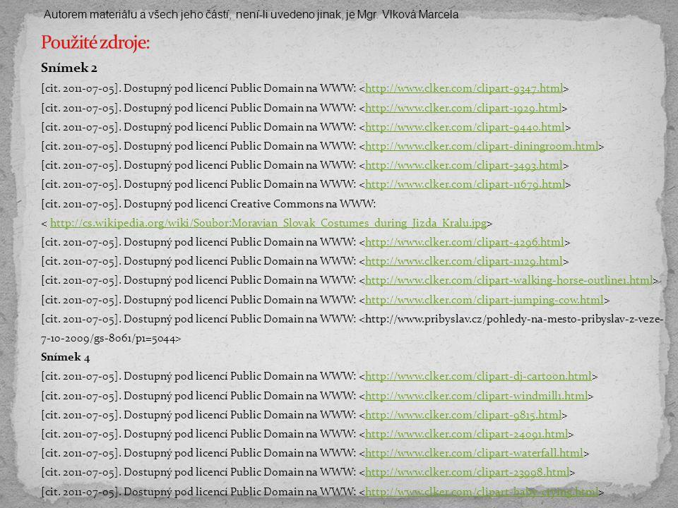 Snímek 2 [cit. 2011-07-05]. Dostupný pod licencí Public Domain na WWW: http://www.clker.com/clipart-9347.html [cit. 2011-07-05]. Dostupný pod licencí