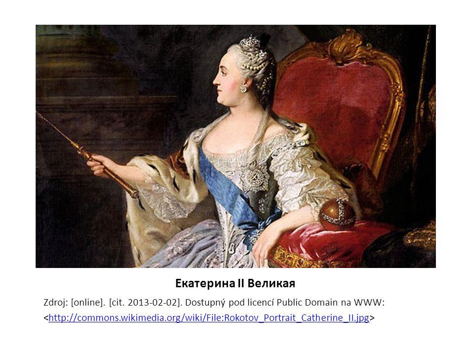 Екатерина II Великая Zdroj: [online]. [cit. 2013-02-02]. Dostupný pod licencí Public Domain na WWW: http://commons.wikimedia.org/wiki/File:Rokotov_Por