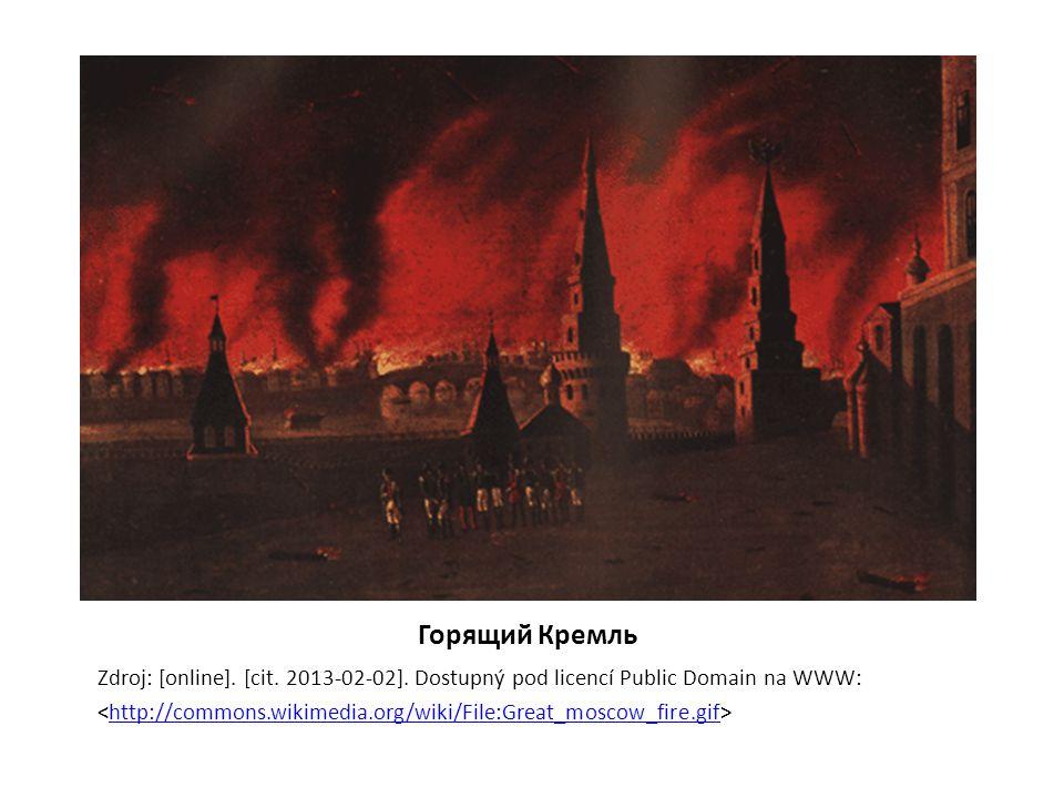 Горящий Кремль Zdroj: [online]. [cit. 2013-02-02]. Dostupný pod licencí Public Domain na WWW: http://commons.wikimedia.org/wiki/File:Great_moscow_fire