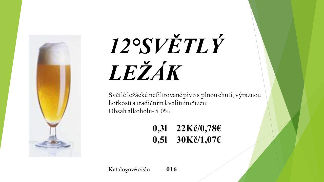 12°SVĚTLÝ LEŽÁK Světlé ležácké nefiltrované pivo s plnou chutí, výraznou hořkostí a tradičním kvalitním řízem. Obsah alkoholu- 5,0% 0,3l 22Kč/0,78€ 0,