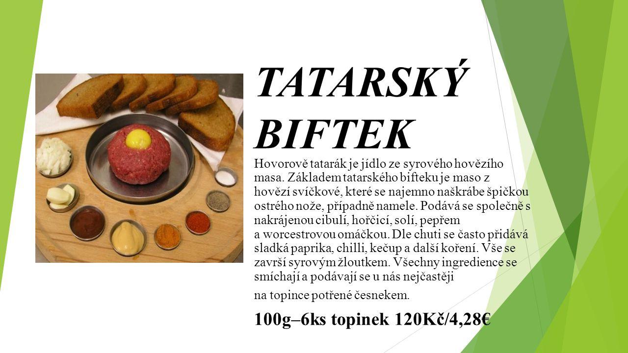 Hovorově tatarák je jídlo ze syrového hovězího masa.