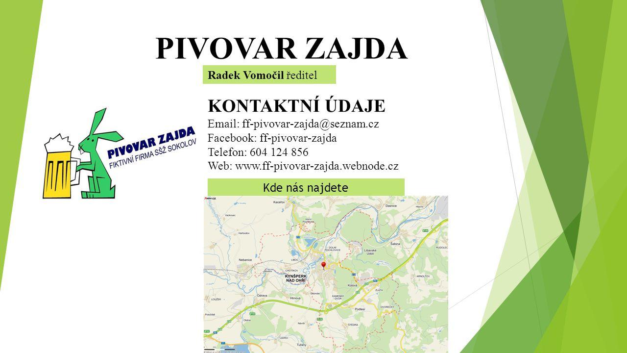 PIVOVAR ZAJDA Radek Vomočil ředitel KONTAKTNÍ ÚDAJE Email: ff-pivovar-zajda@seznam.cz Facebook: ff-pivovar-zajda Telefon: 604 124 856 Web: www.ff-pivo