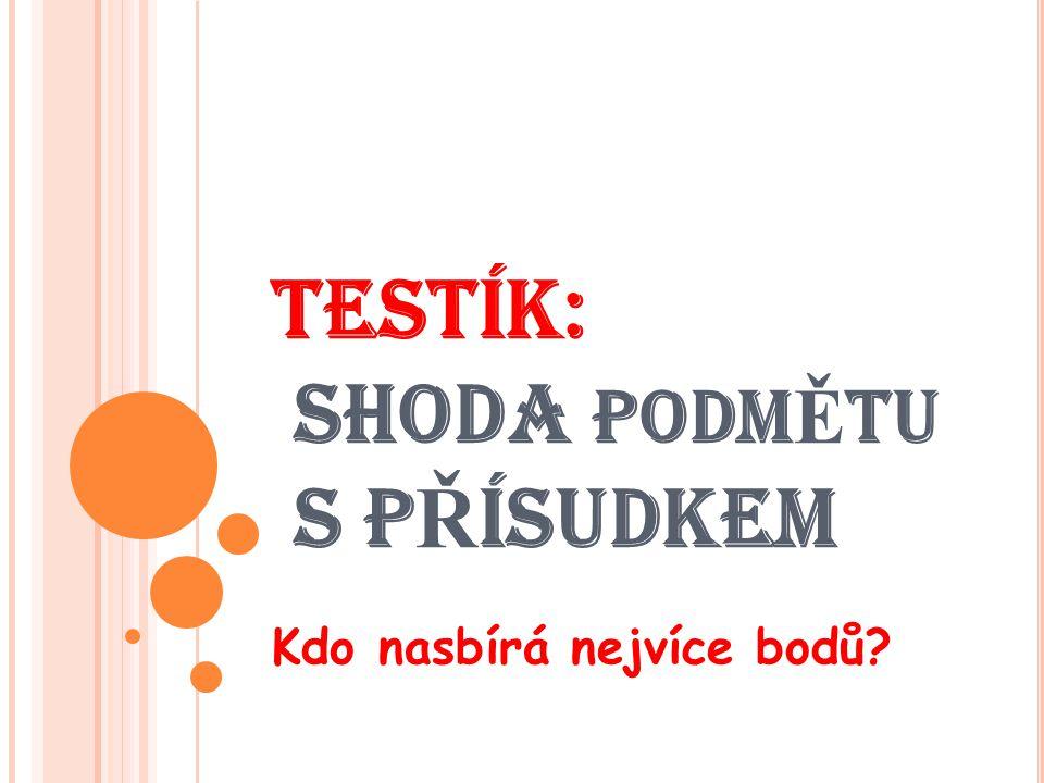 O TÁZKA Č.1: SK Ř ÍN Ě, STOLY A Ž IDLE BYL_ OBÝVÁKU.
