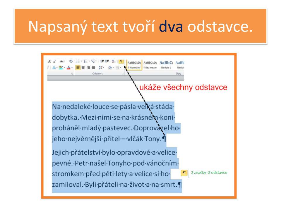 Úprava textu I.– úprava slova Doporučuje se text napsat a poté upravovat.