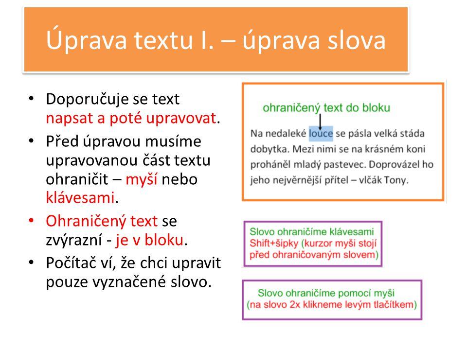 Úprava textu I. – úprava slova Doporučuje se text napsat a poté upravovat.