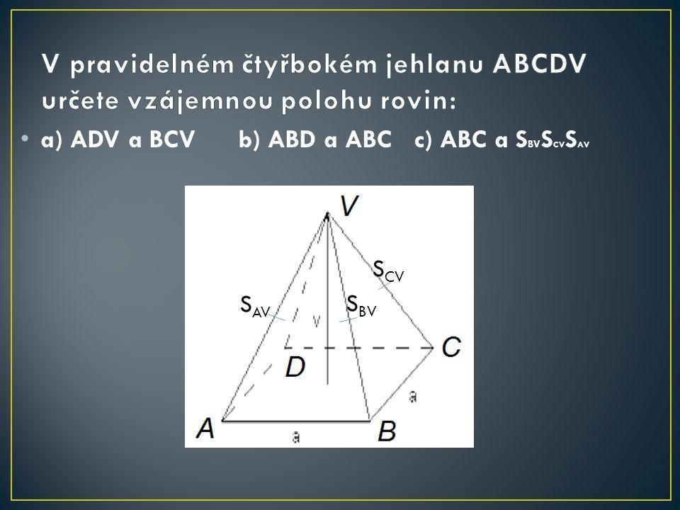 a) ADV a BCV b) ABD a ABC c) ABC a S BV S CV S AV S AV S BV S CV