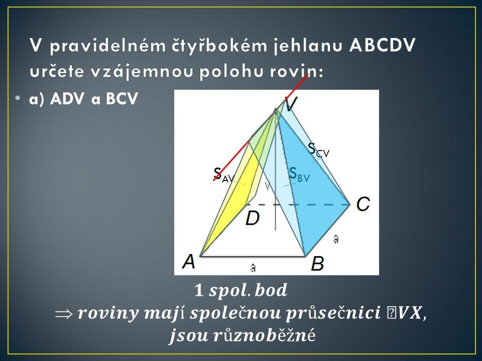 a) ADV a BCV S AV S BV S CV