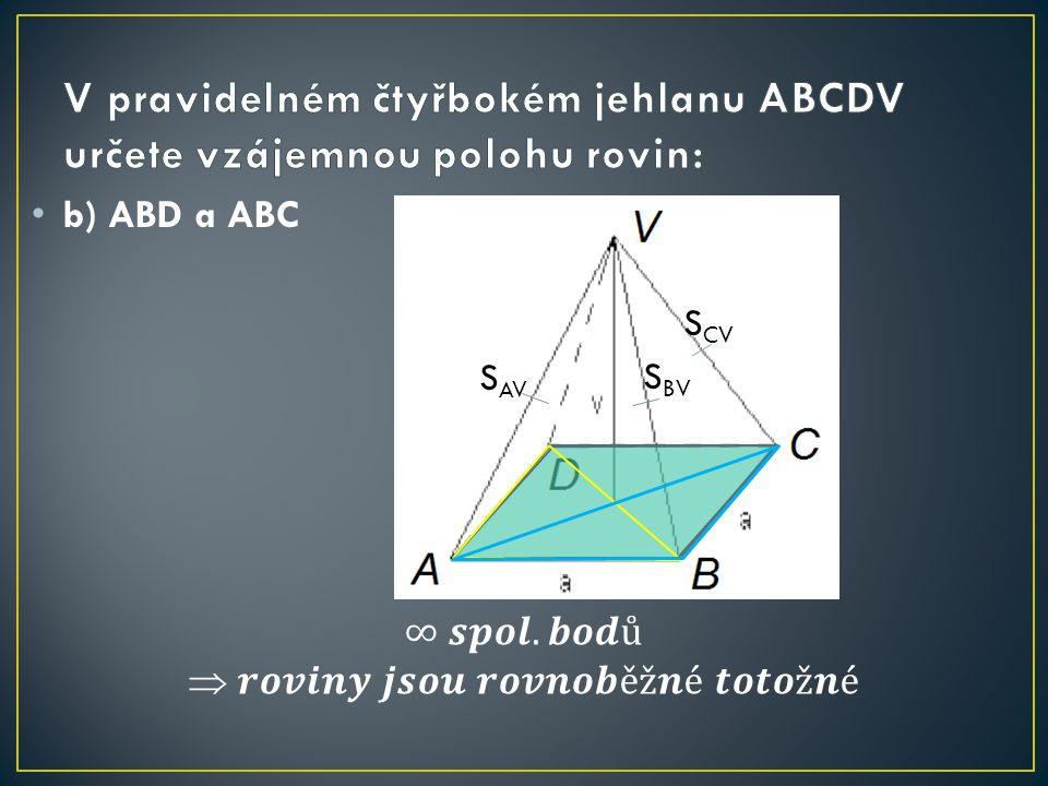 b) ABD a ABC S AV S BV S CV