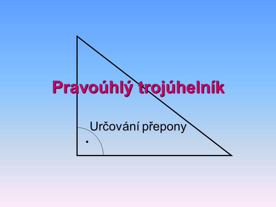 Pravoúhlý trojúhelník Určování přepony