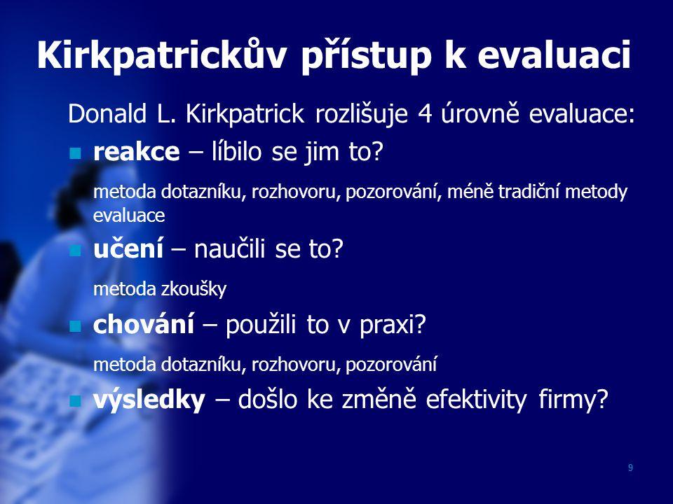 9 Kirkpatrickův přístup k evaluaci Donald L.