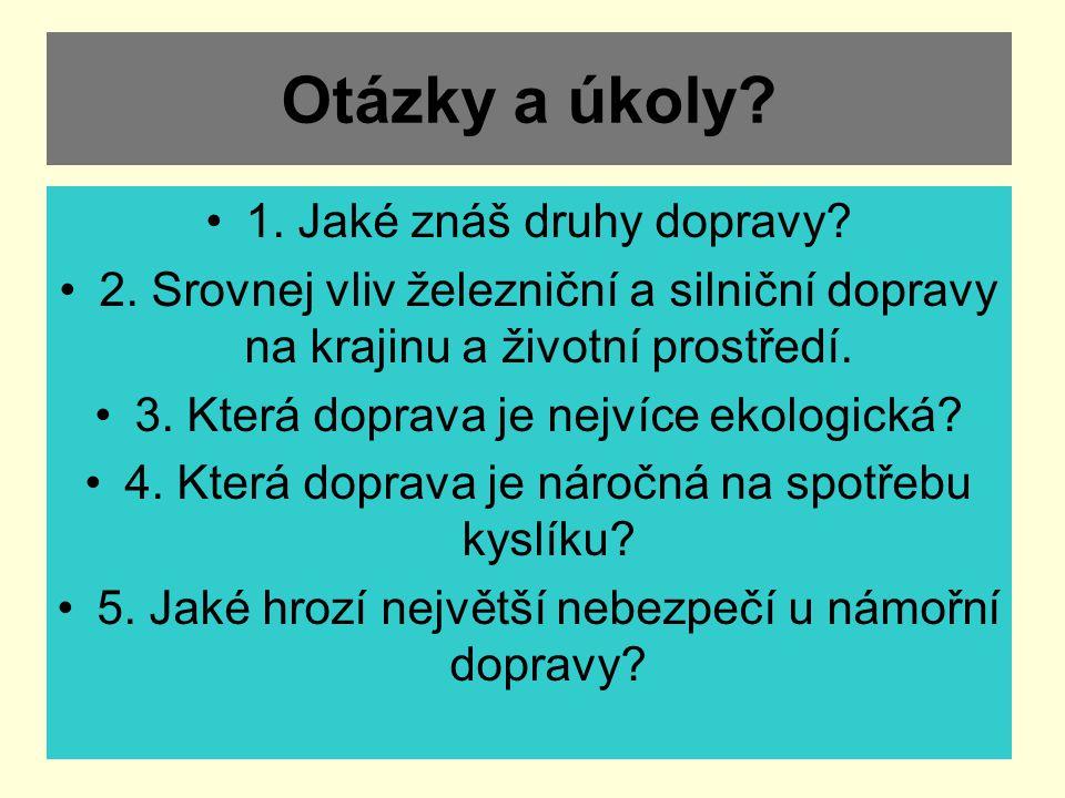 Otázky a úkoly.1. Jaké znáš druhy dopravy. 2.