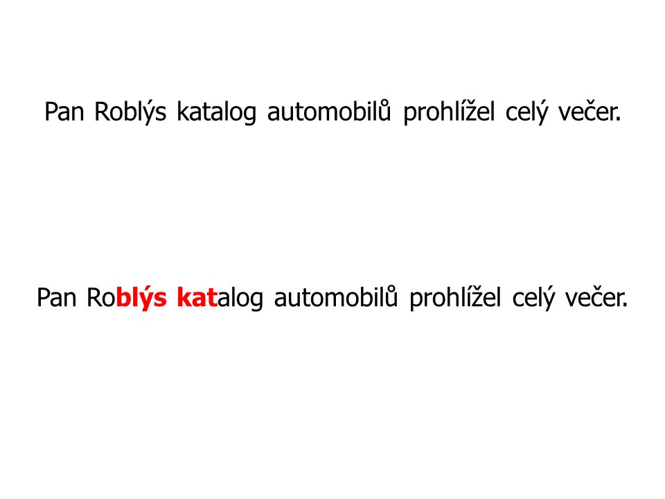 Pan Roblýs katalog automobilů prohlížel celý večer.