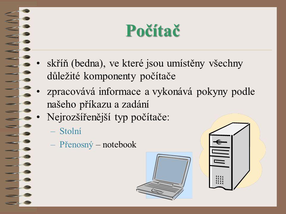 Počítač skříň (bedna), ve které jsou umístěny všechny důležité komponenty počítače zpracovává informace a vykonává pokyny podle našeho příkazu a zadán