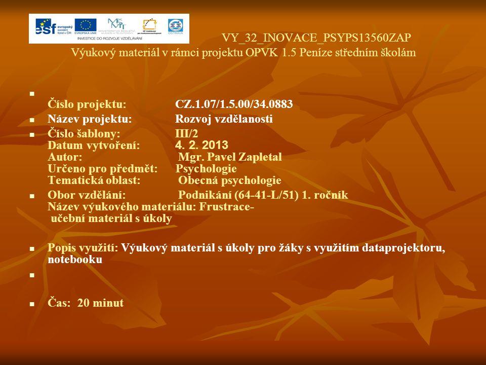 VY_32_INOVACE_PSYPS13560ZAP Výukový materiál v rámci projektu OPVK 1.5 Peníze středním školám Číslo projektu:CZ.1.07/1.5.00/34.0883 Název projektu:Roz