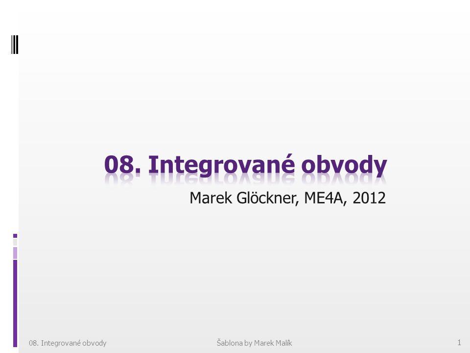 1. Vyjmenovat nejčastější pouzdra pro IO Pouzdra IO: 08. Integrované obvody 12