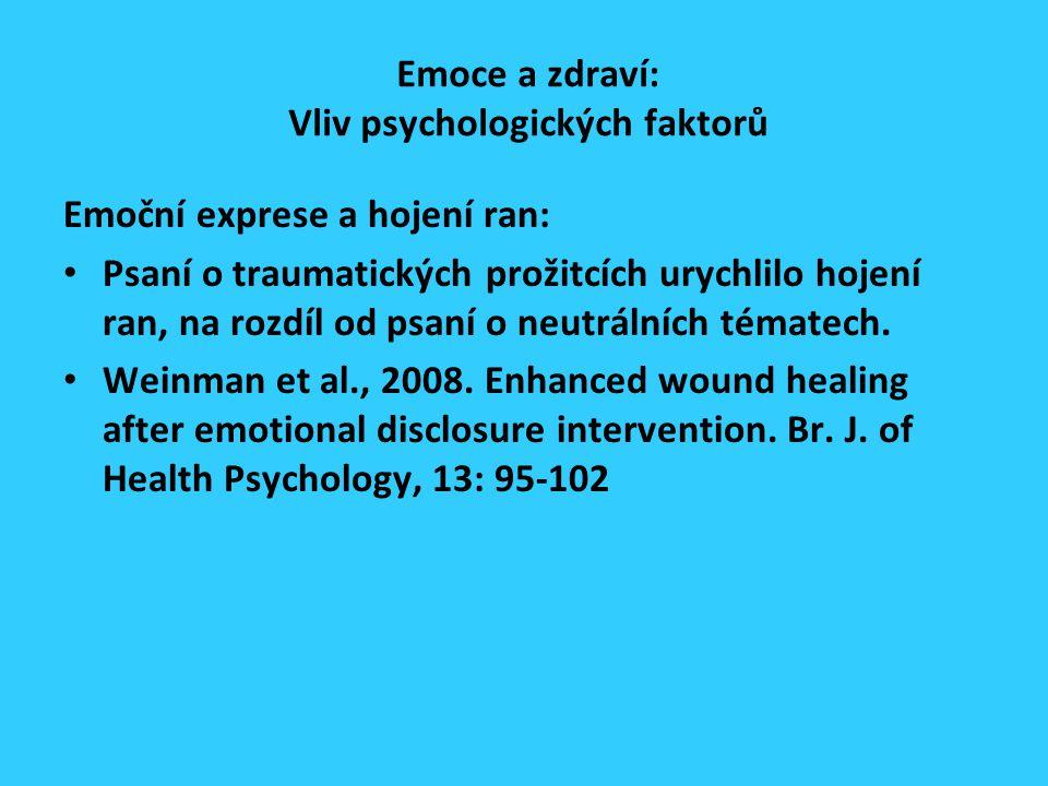 Emoce a zdraví: Vliv psychologických faktorů Emoční exprese a hojení ran: Psaní o traumatických prožitcích urychlilo hojení ran, na rozdíl od psaní o neutrálních tématech.