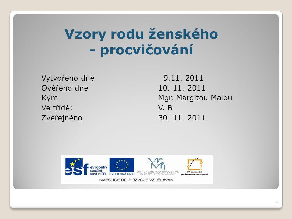 Vytvořeno dne 9.11. 2011 Ověřeno dne10. 11. 2011 KýmMgr.