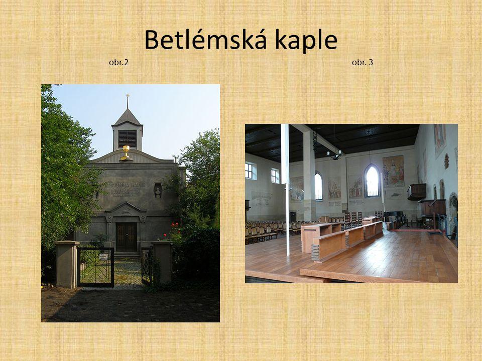 Betlémská kaple obr.2 obr. 3